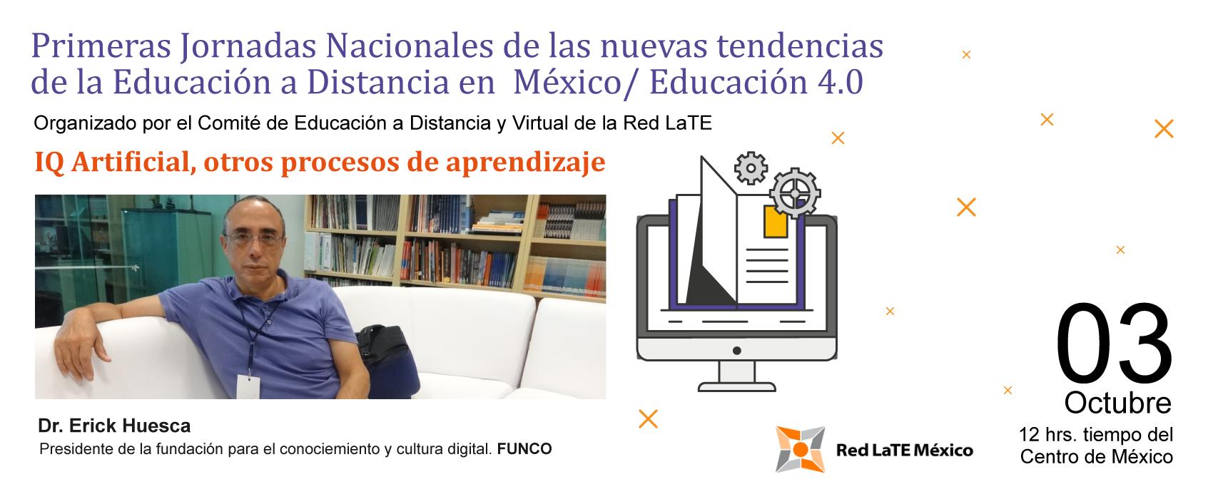 Primera Jornadas Nacionales de las nuevas tendencias de la Educación a Distancia en México/ Educación 4.0