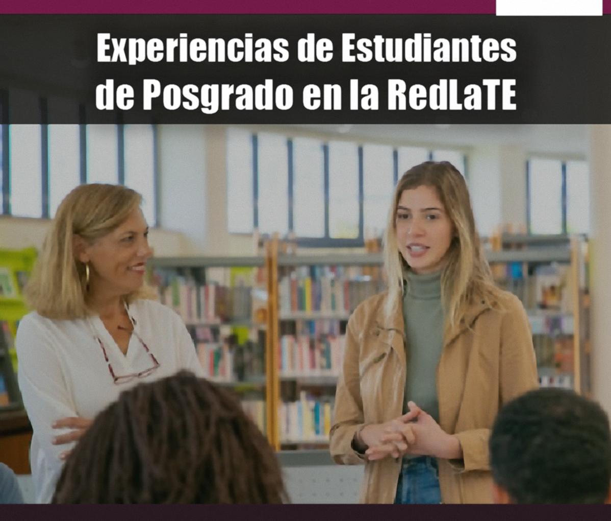Experiencias de estudiantes de posgrado en la RedLaTE